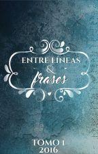 Entre líneas y frases - Tomo 1 2016 by entrelineasyfrases