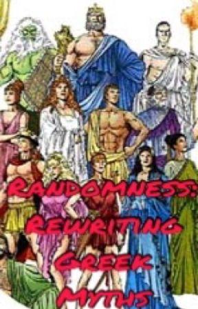 Randomness: Rewriting Greek Myths by lifeupdates_ness