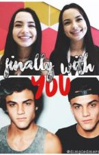finally with you | DT & MT [COMPLETED] by dorrelltwinss