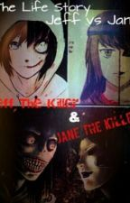 Jeff the Killer and Jane the Killer Life Story (Jeff vs Jane) by Carefree_Ally