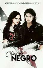 Chica de negro-(Michael Jackson fanfic) by KaydenHernandez2
