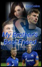 My Brother's Best Friend  [Leon Goretzka & Max Meyer FanFiktion] by LyraMR11