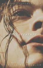 Sweet Creature • larry au  ✓  by realtrishawrites