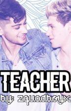 ↠ Teacher | Ziall ♡  by zquadboyx