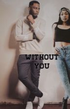 Without You | Woody Mcclain by blackgirlmagicvip