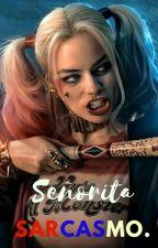 Señorita Sarcasmo. by EluzDiaz