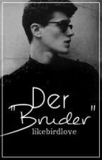 """Der """"Bruder"""" by likebirdlove"""