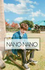nano nano •pcy;bjh by supazupp