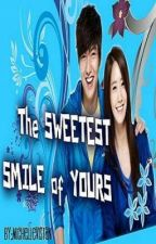 The Sweetest Smile of Yours by MichelleVistan