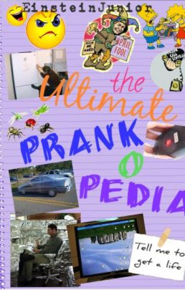 The Ultimate Prank-O-Pedia by EinsteinJunior