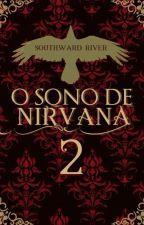 O SONO DE NIRVANA 2 - INÉDITO by Autorandoriver23