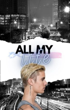 All My Life ✔ by 123believe123
