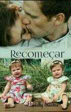 Recomeçar -livro 2 by LeeGubler