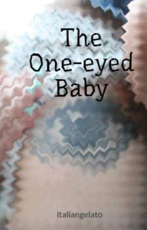 The One-eyed Baby by italiangelato