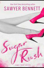 Sugar Rush #2  (Série Sugar Bowl. ) Sawyer Bennett.  by lillydejesus