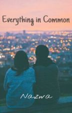 Everything in Common (k.w) by chencingalaxy