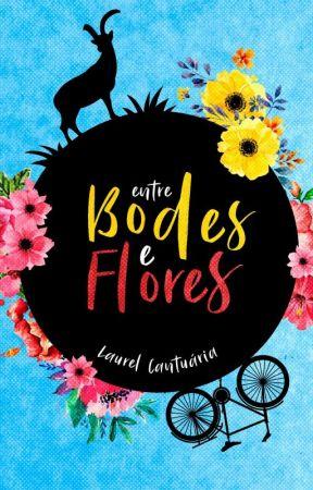 Entre Bodes e Flores by laurelcantu