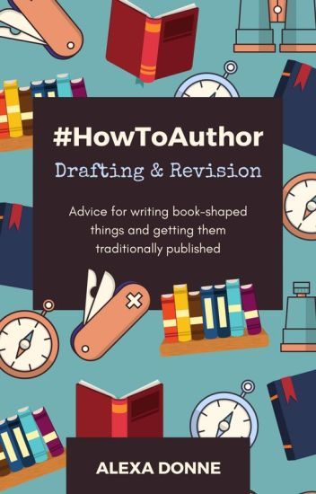 #HowToAuthor: Drafting & Revision