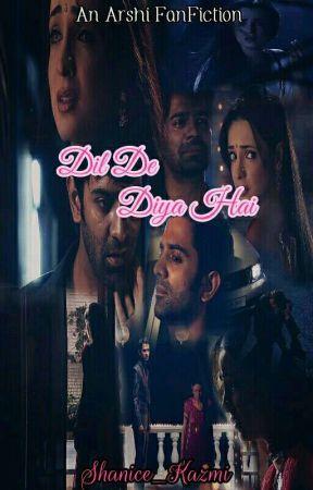 Arshi SS :- Dil De Diya Hai. { Given You My Heart} by ShaniceKazmi