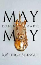 my may (#2k17SeizeTheMay) by prose-punk