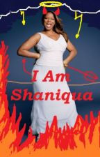 I Am Shaniqua by PerfectionMyName