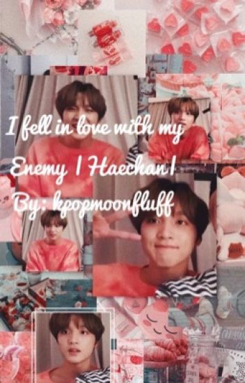 I fell in love with my enemy/Haechan