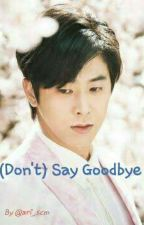 (Don't) Say Goodbye by ari_scm