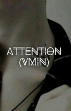 ATTENTION (VMIN) by VMIN_IS_MY_SHITEU