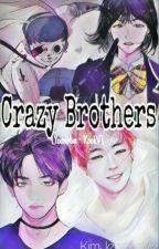 ♦ Crazy Brothers ♦       [YoonMin x KookV] by KimJeonLove