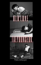 Old Love | taeyoonseok  by Srtapark27