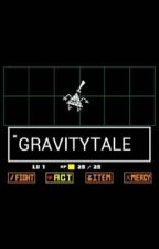 GravityTale by ANinnyMouse42