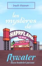 [BD] Les mystères de Happy Land (en pause) by Flywater