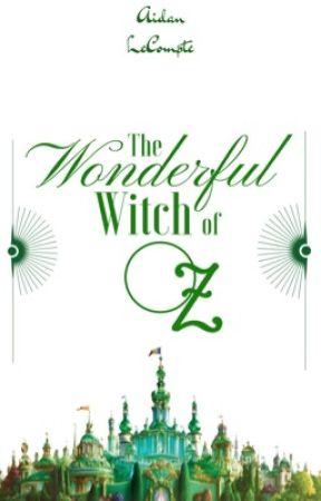 The Wonderful Witch of Oz by UnusualUnity