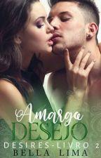 Amargo Desejo | DESIRES by Bella-Lima