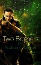 Two Brothers (thorki) by Khaleesi_of_Dothraki