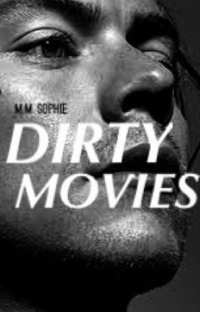 DIRTY MOVIES by thirteen13blue
