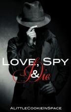 Love, Spy and Die by ALittleCookieInSpace