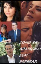 COMO SE APAIXONAR SEM ESPERAR by JRODRIGUES18