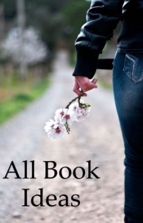 All book ideas by Demi9639
