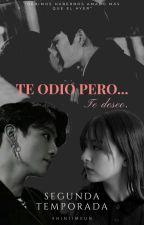 •Te Odio Pero... Te Deseo.• 2da Temporada.• ☪¿De Odio Al Amor?☪ by itzel_20