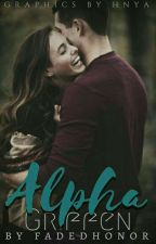 Book 6: Alpha Griffen  by FadedHonor