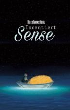 Insentient Senses *متوقفة مؤقتًا* by KrisFucksYeol