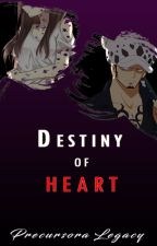 Destiny of heart || Law y Tú || by PrecursoraLegacy
