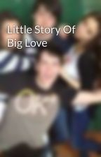 Little Story Of Big Love by stefancrowy