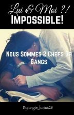 LUI ET MOI :  IMPOSSIBLE by angie_lucius28