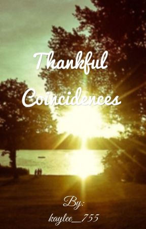 Thankful coincidences by kaylee_755