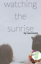 Watching The Sunrise by Nannamae