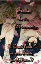 Fetiches de un prostituto  by AlejandraCerdaRizo