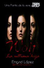 W.O.L.F: La ultima hija | Libro #3 | by EngDeCipriano
