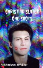 Christian Slater one shots by Nameless_Ghoul6661